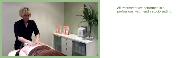 All treatments are performed in a professional yet friendly studio setting.
